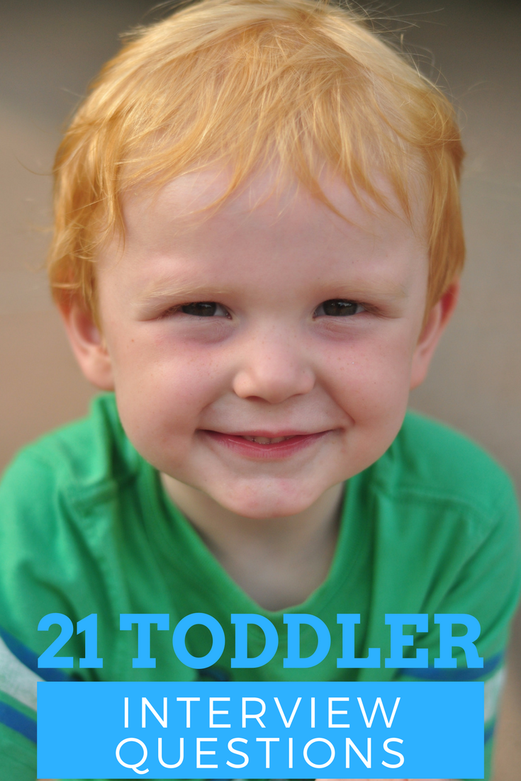 Toddler Interview: 21 Questions