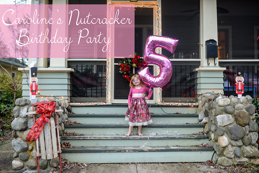Carolines Nutcracker Birthday Party